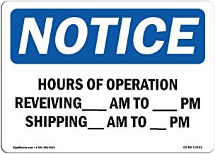 OSHA Notice Signs - Hours of Operation Receiving_ Am - _ | Vinyl Label Decal | Protect Your Business, Work Site, Warehouse | Made in The USA