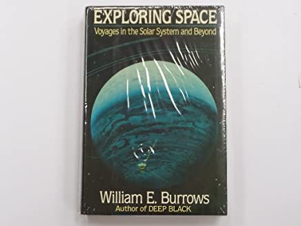 Exploring Space: Voyages in the Solar System and Beyond