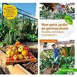 Mon petit jardin en permaculture - Durable, esthétique et productif ! de Joseph Chauffrey