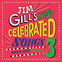Jim Gill's Most Celebrated Songs: Music Play, Vol. 3