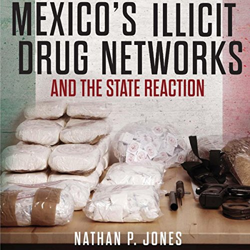 Mexico's Illicit Drug Networks and the State Reaction audiobook cover art