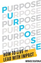 Purpose: How To Live and Lead With Impact
