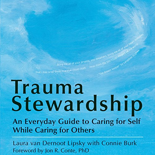 Trauma Stewardship Audiobook By Laura van Dernoot Lipsky,                                                                                        Connie Burk cover art