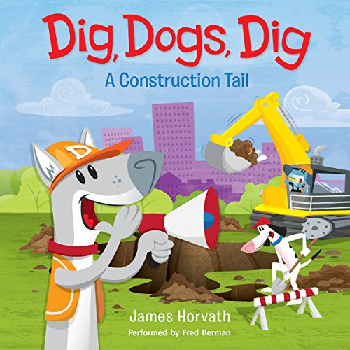 Dig, Dogs, Dig audiobook cover art