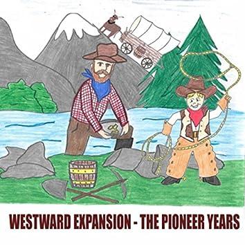 Westward Expansion: The Pioneer Years