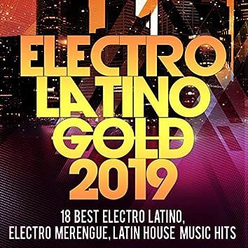 Electro Latino Gold 2019 -18 Best Electro Latino, Electro Merengue, Latin House Music Hits