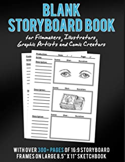 Blank Storyboard Book for Filmmakers, Illustrators, Graphic Artists and Comic Creators: with over 300+ pages of 16:9 story...