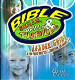 Bible Skills, Drills, & Thrills: Leader Guide for Grades 1-3 Blue Cycle