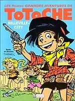 Totoche, tome 9 - Belleville City de Jean Tabary