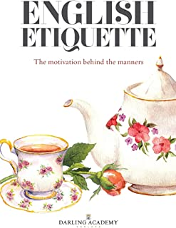 English Etiquette: The Motivation Behind the Manners