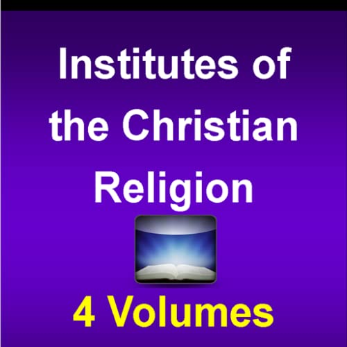 Institutes of the Christian Religion, 4 volumes by John Calvin
