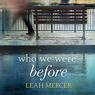 Who We Were Before                   By:                                                                                                                                 Leah Mercer                               Narrated by:                                                                                                                                 Simon Mattacks,                                                                                        Henrietta Meire                      Length: 6 hrs and 45 mins     14 ratings     Overall 3.6