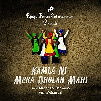 Kamla Ni Mera Dholan Mahi