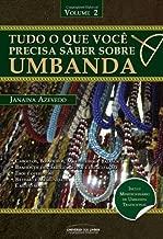 Tudo o que você precisa saber sobre a Umbanda – Volume 2