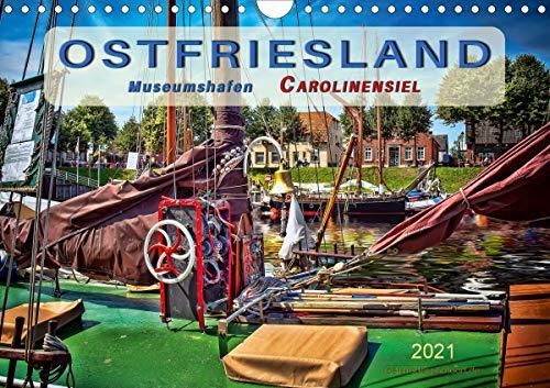Ostfriesland - Museumshafen Carolinensiel (Wandkalender 2021 DIN A4 quer)
