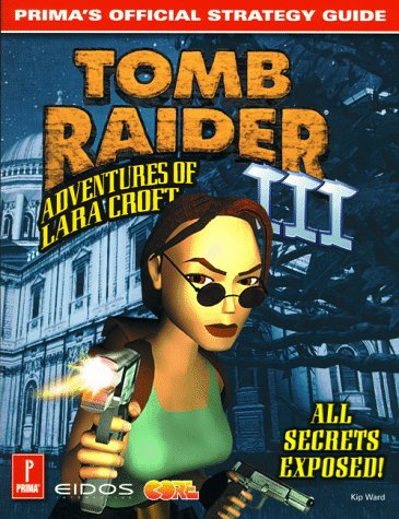 Tomb Raider III: Adventures of Lara Croft : Prima's Official Strategy Guide
