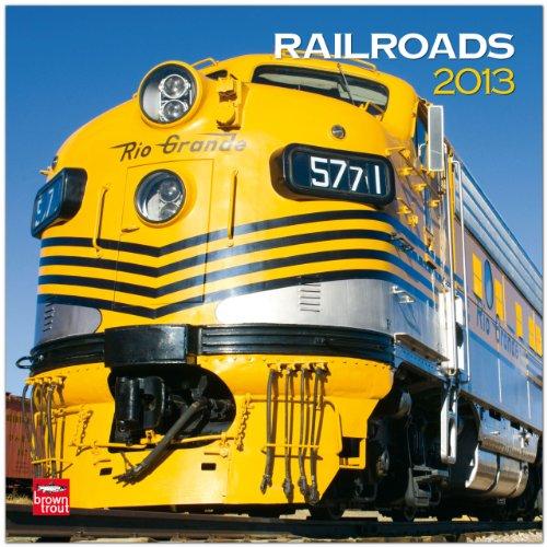 Railroads 2013 - Eisenbahn - Original BrownTrout-Kalender