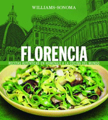 Florencia: Recetas autenticas en homenaje a la cocina del mundo / Authentic...