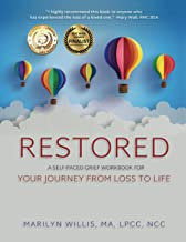 Restored: A Self-Paced Grief Workbook for Your Journey From Loss to Life