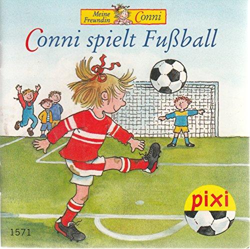 Conni spielt Fußball - Pixi-Buch 1571 (Einzeltitel) aus Pixi-Serie 175