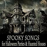 Spooky Songs for Halloween Parties & Haunted Houses