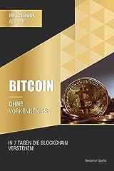 Bitcoin ohne Vorkenntnisse: Innerhalb von 7 Tagen die Blockchain verstehen (Ohne Vorkenntnisse zum Ingenieur) (German Edition) Kindle Edition