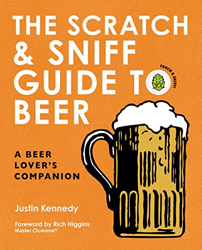 The Scratch & Sniff Guide to Beer: A Beer Lover's Companion