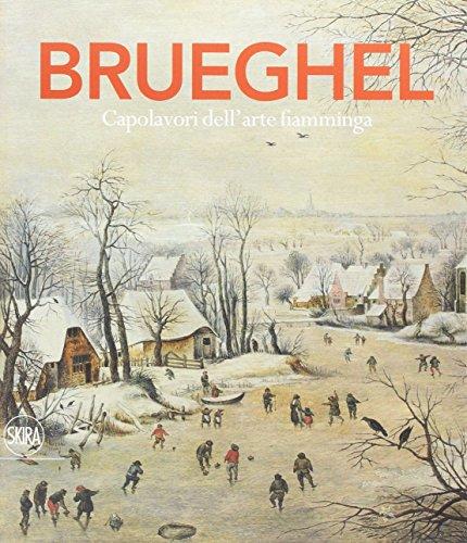 Brueghel. Capolavori dell'arte fiamminga. Ediz. a colori
