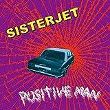 POSITIVE MAN / SISTERJET