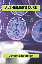 Alzheimer's Cure: Dementia Definition: Dementia Symptoms