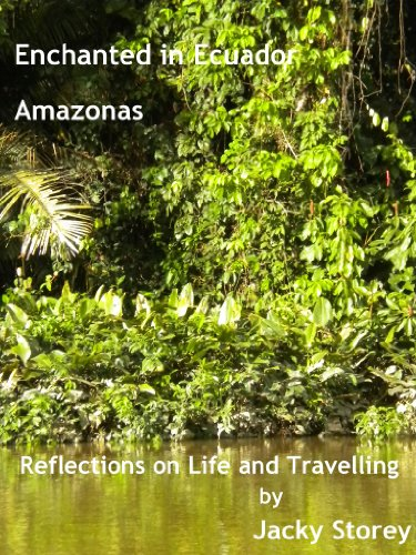 Enchanted in Ecuador - Amazonas (Reflections on Life and Travelling Book 3) (English Edition)