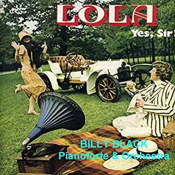 Lola, Yes Sir (Pianoforte & Orchestra)