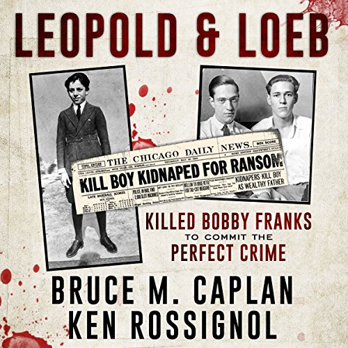 Leopold & Loeb Killed Bobby Franks audiobook cover art