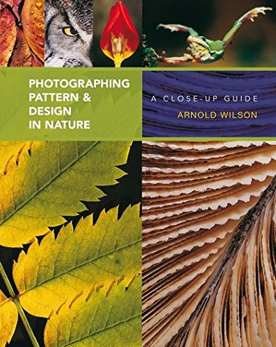 Photographing Pattern and Design in Nature: A Close-up Guide