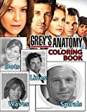 Grey's Anatomy Dots Lines Spirals Waves Coloring Book: A New Type Of Dots Lines Spirals Waves Coloring Book For Adults To Relax And Relieving Stress With Many Unique Images Of Grey's Anatomy
