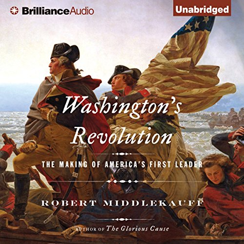 Washington's Revolution     The Making of America's First Leader              By:                                                                                                                                 Robert Middlekauff                               Narrated by:                                                                                                                                 Christopher Lane                      Length: 13 hrs and 46 mins     22 ratings     Overall 4.4