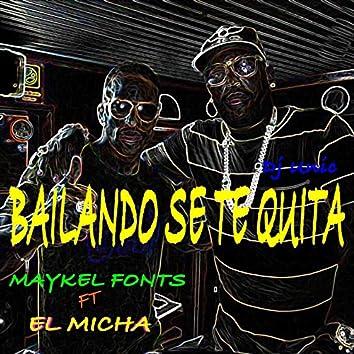 Bailando Se Te Quita (feat. El Micha)