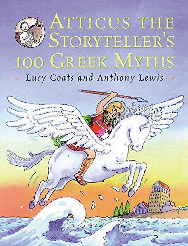 Atticus the Storyteller's 100 Greek Myths