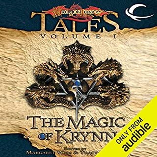 The Magic of Krynn     Dragonlance Tales, Vol. 1              By:                                                                                                                                 Margaret Weis (editor),                                                                                        Tracy Hickman (editor)                               Narrated by:                                                                                                                                 William Dufris                      Length: 12 hrs and 8 mins     6 ratings     Overall 3.2
