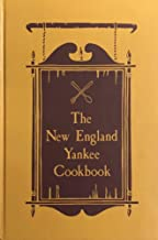 The Yankee cook book;: An anthology of imcomparable recipes from the six New England states and a little something about the people whose tradition ... recipe books and many gracious contributors;