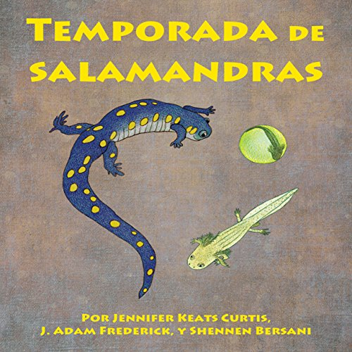 Temporada de salamandras [Salamanders Season]                   By:                                                                                                                                 Jennifer Keats Curtis,                                                                                        J. Adam Frederick                               Narrated by:                                                                                                                                 Rosalyna Toth                      Length: 8 mins     Not rated yet     Overall 0.0