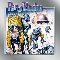 Thora (Perry Rhodan Silber Edition 10) Hörbuch