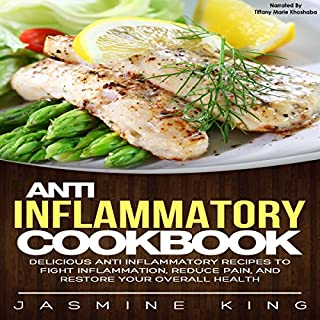 Anti Inflammatory Cookbook     Delicious Anti Inflammatory Recipes to Fight Inflammation, Reduce Pain, and Restore Your Overall Health              By:                                                                                                                                 Jasmine King                               Narrated by:                                                                                                                                 Tiffany Marie Khoshaba                      Length: 1 hr and 8 mins     Not rated yet     Overall 0.0