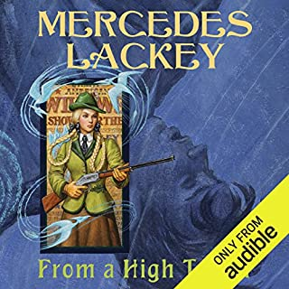 From a High Tower     Elemental Masters, Book 10              Written by:                                                                                                                                 Mercedes Lackey                               Narrated by:                                                                                                                                 Jennifer Van Dyck                      Length: 11 hrs and 47 mins     2 ratings     Overall 4.5