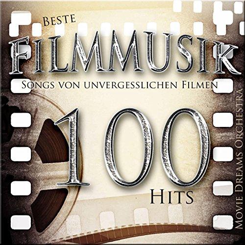 Beste Filmmusik - Songs von unvergesslichen Filmen [Musik inspiriert durch den Film]