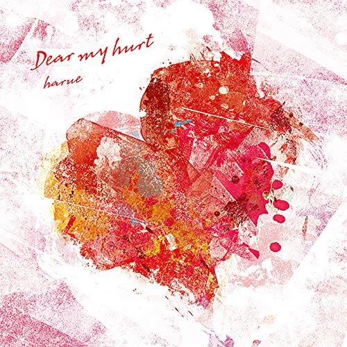 Dear my hurt