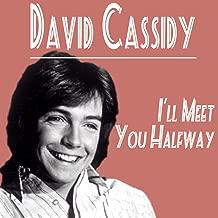 david cassidy i ll meet you halfway