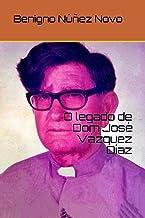 O legado de Dom José Vázquez Díaz
