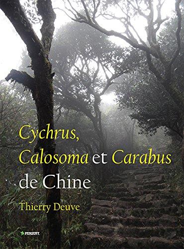 Cychrus, Calosoma et Carabus de Chine (Pensoft Series Faunistica Book 105) (English Edition)