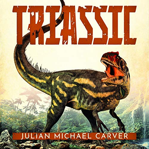 Triassic Audiobook By Julian Michael Carver cover art